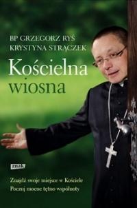 """""""Kościelna wiosna"""" - bp Grzegorz Ryś, Krystyna Strączek"""