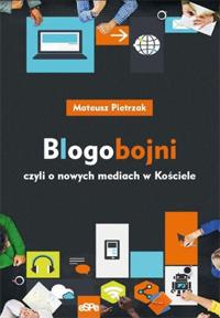 Blogobojni czyli o nowych mediach w Kościele - Mateusz Pietrzak
