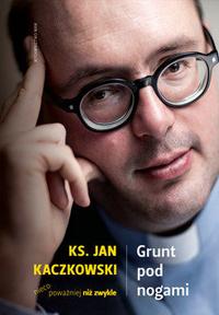 Grunt pod nogami - ks. Jan Kaczkowski